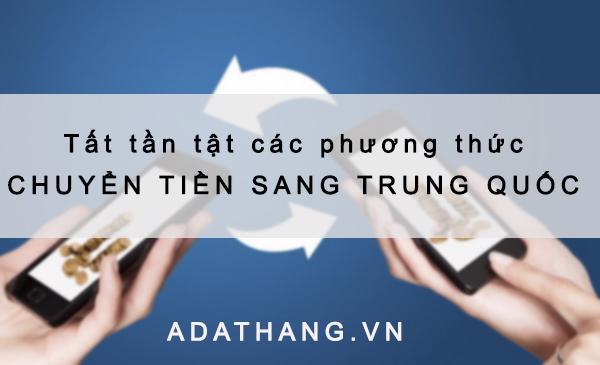 Phương thức chuyển tiền sang Trung Quốc